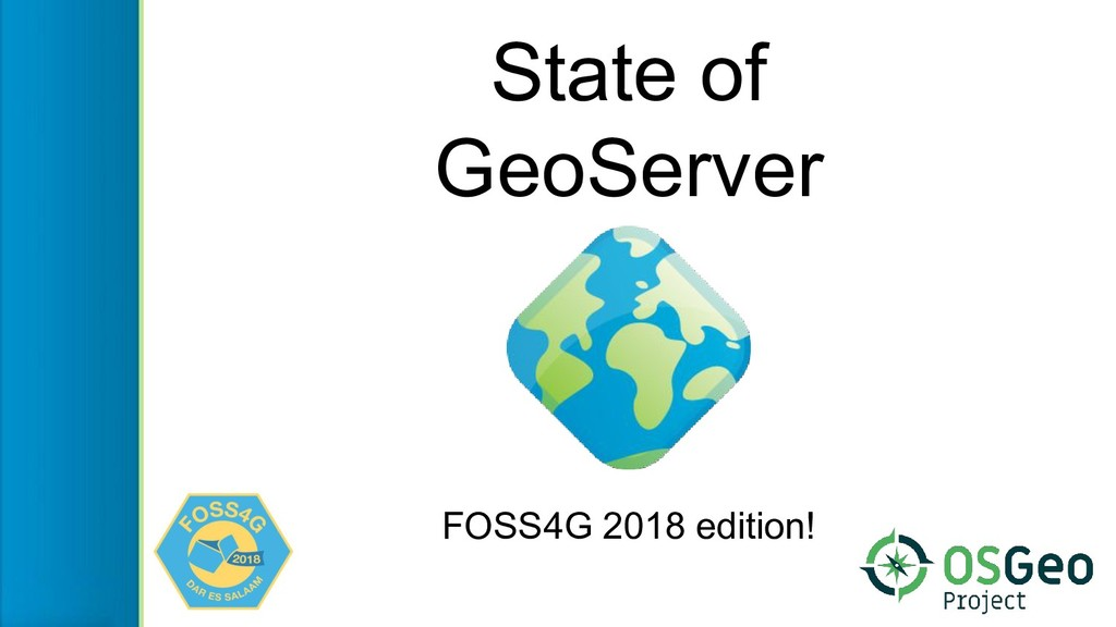 State of GeoServer FOSS4G 2018 edition!