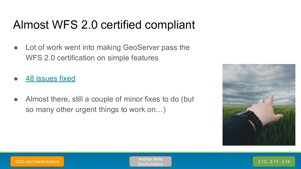 Almost WFS 2.0 certified compliant ● Lot of wor...