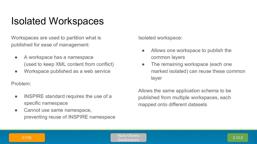 Isolated Workspaces Workspaces are used to part...