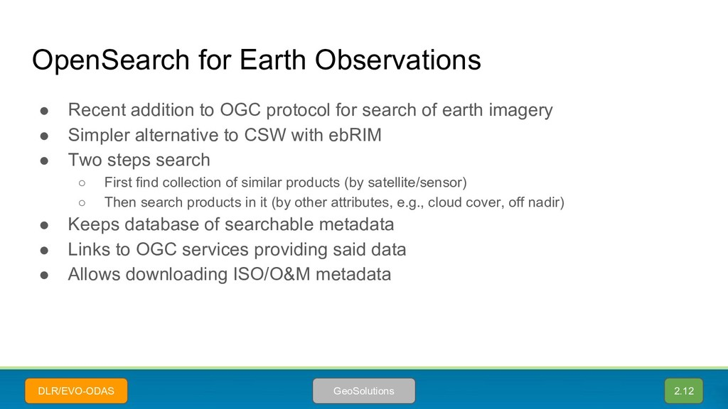 OpenSearch for Earth Observations ● Recent addi...