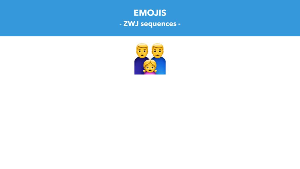 EMOJIS * - ZWJ sequences -