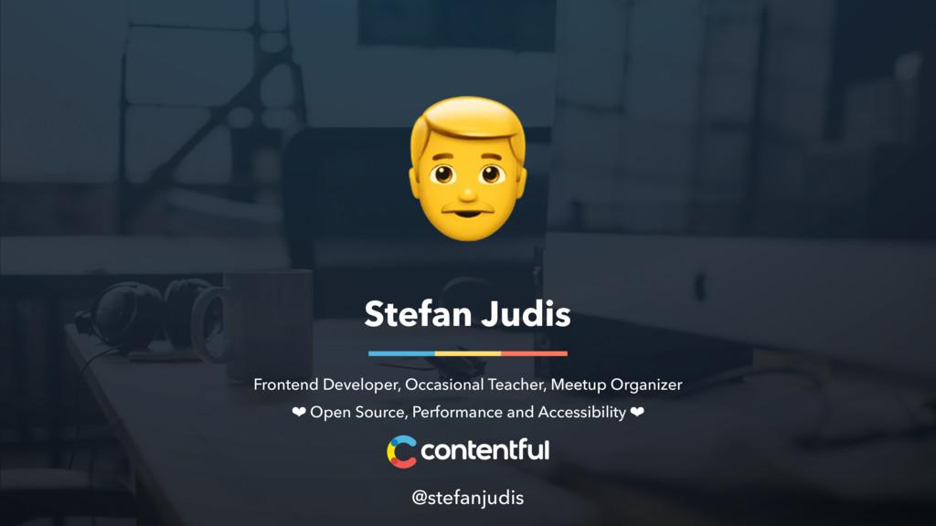 Stefan Judis Frontend Developer, Occasional Tea...