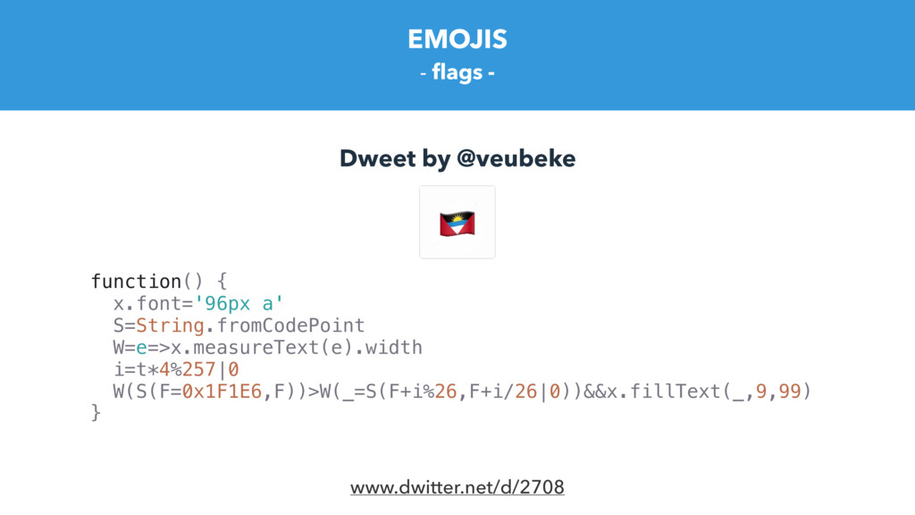 EMOJIS - flags - www.dwitter.net/d/2708 functio...