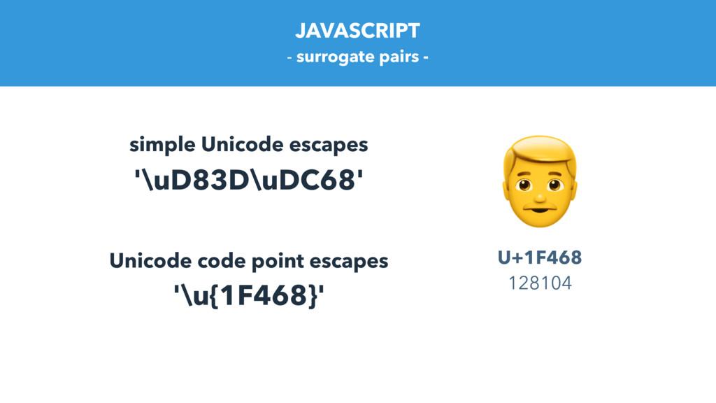 JAVASCRIPT - surrogate pairs -  U+1F468 128104 ...
