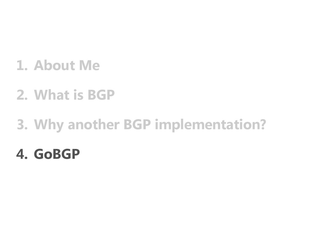 1. About Me 2. What is BGP 3. Why another BGP i...