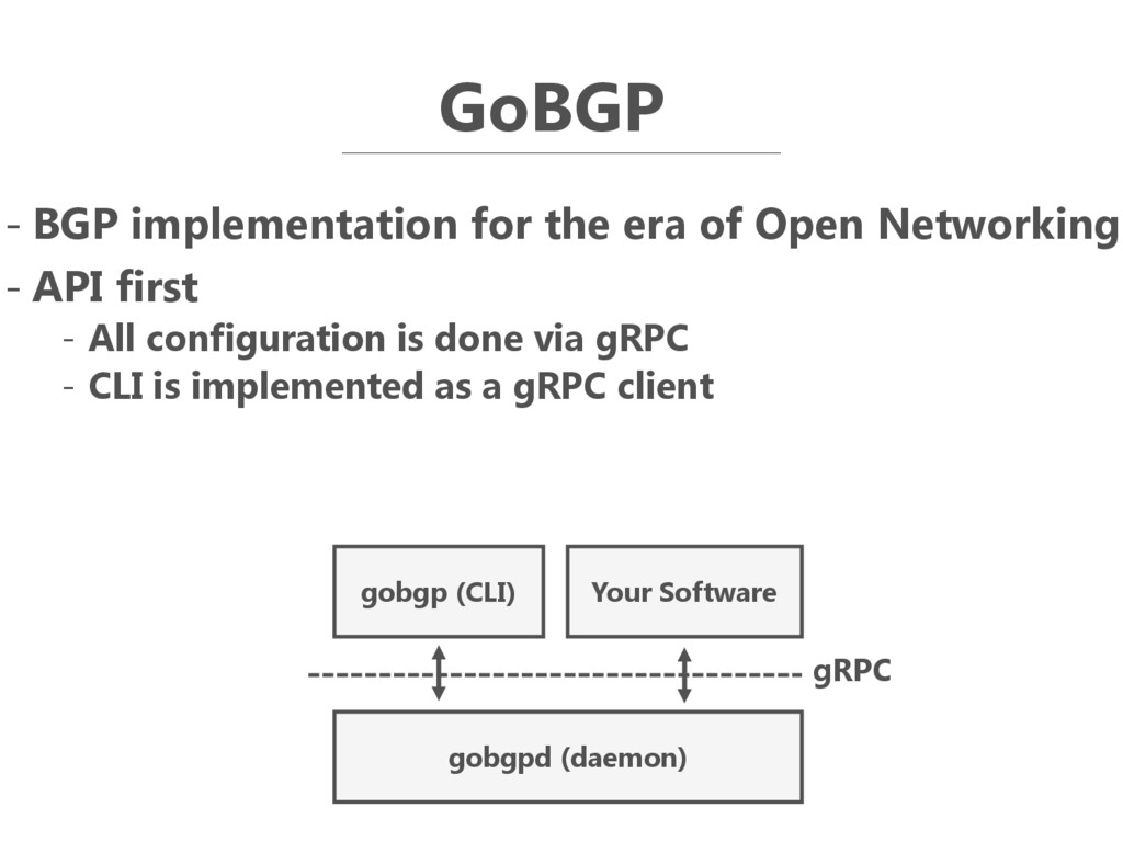 GoBGP - BGP implementation for the era of Open ...