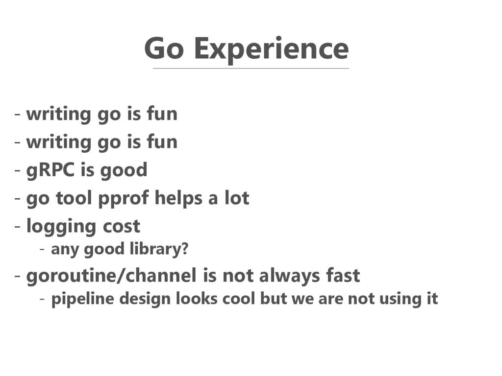 Go Experience - writing go is fun - writing go ...
