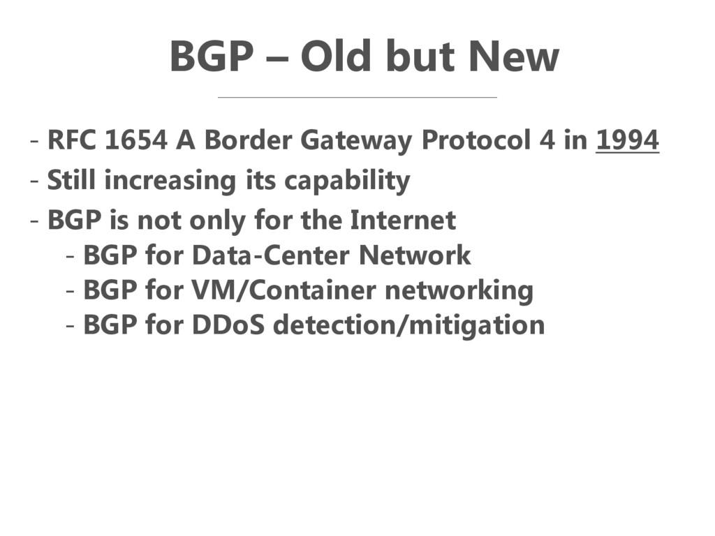 BGP – Old but New - RFC 1654 A Border Gateway P...