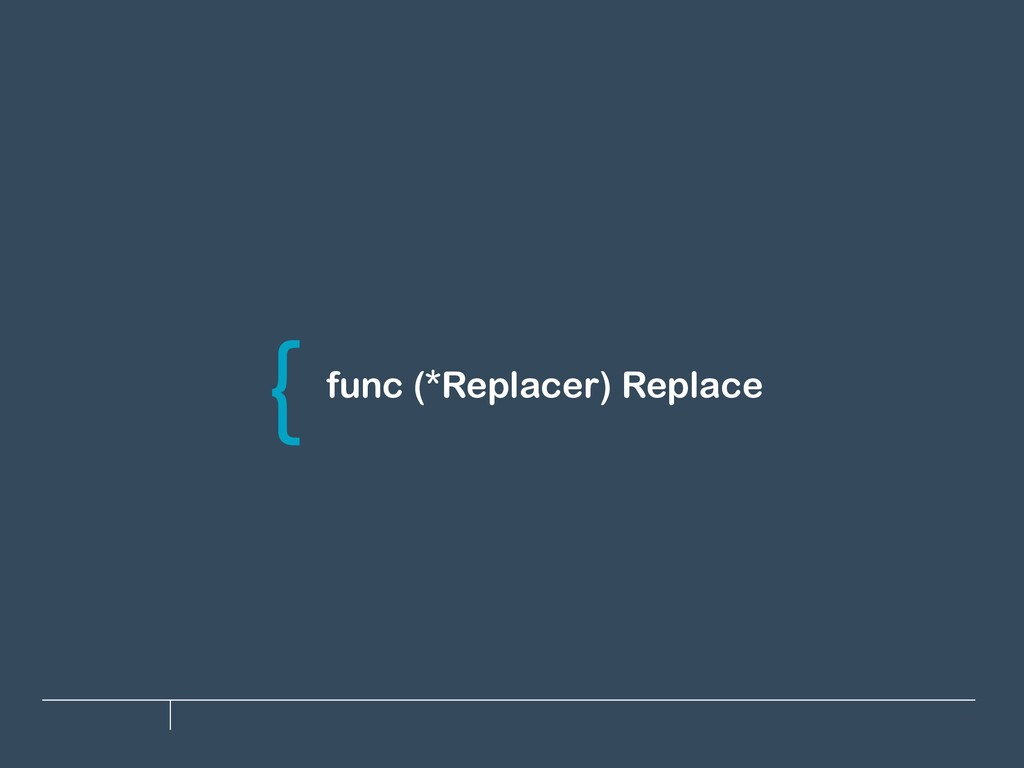 func (*Replacer) Replace \
