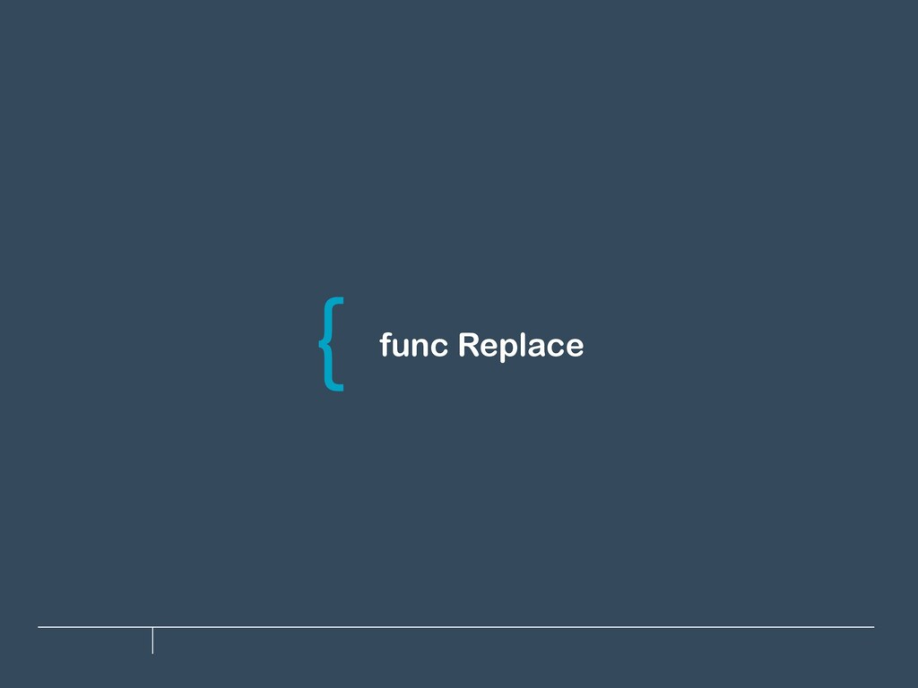 func Replace \