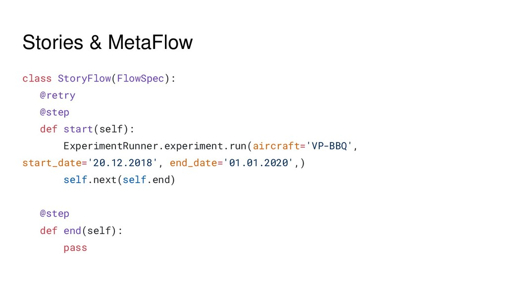 Stories & MetaFlow class StoryFlow(FlowSpec): @...
