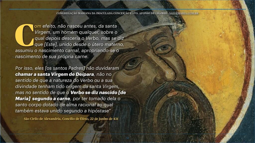 om efeito, não nasceu antes, da santa Virgem, u...