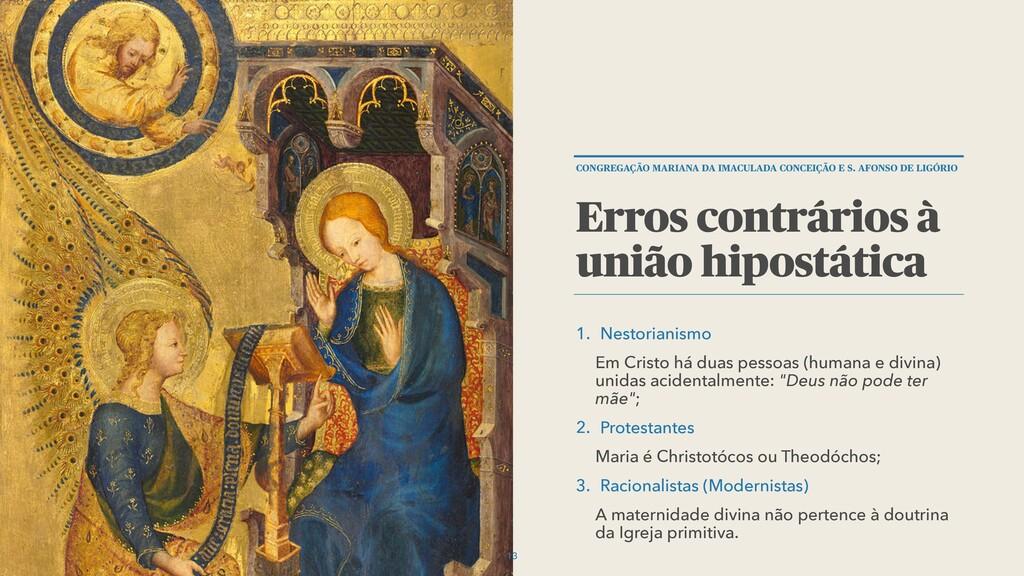 1. Nestorianismo Em Cristo há duas pessoas (hum...
