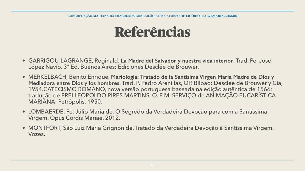 Referências • GARRIGOU-LAGRANGE, Reginald. La M...