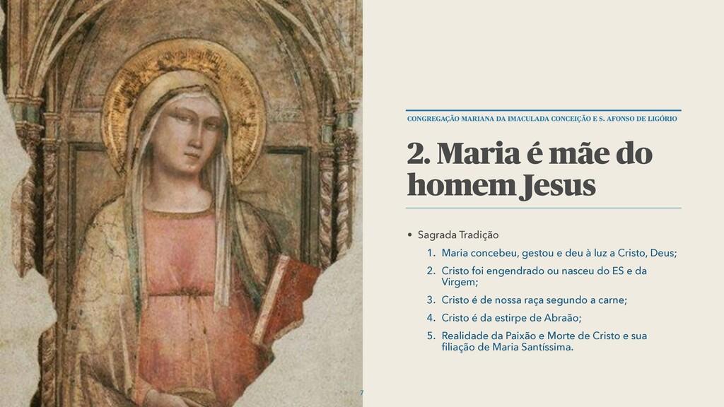 • Sagrada Tradição 1. Maria concebeu, gestou e ...