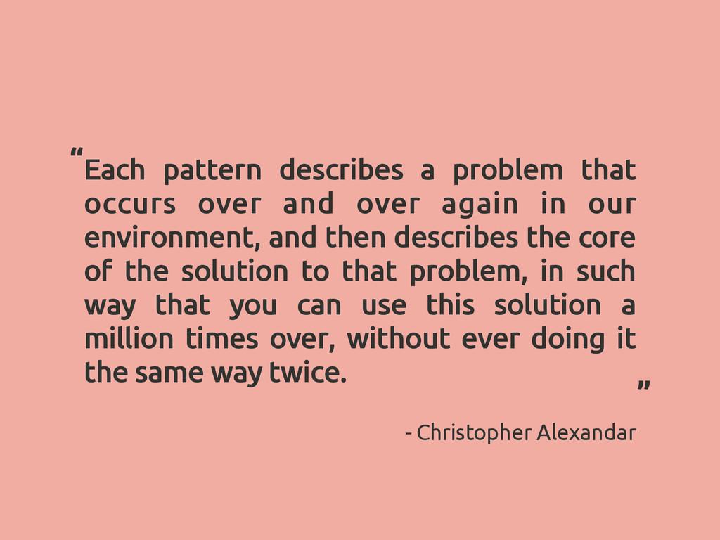 Each pattern describes a problem that occurs ov...