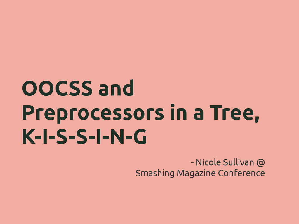 OOCSS and Preprocessors in a Tree, K-I-S-S-I-N-...