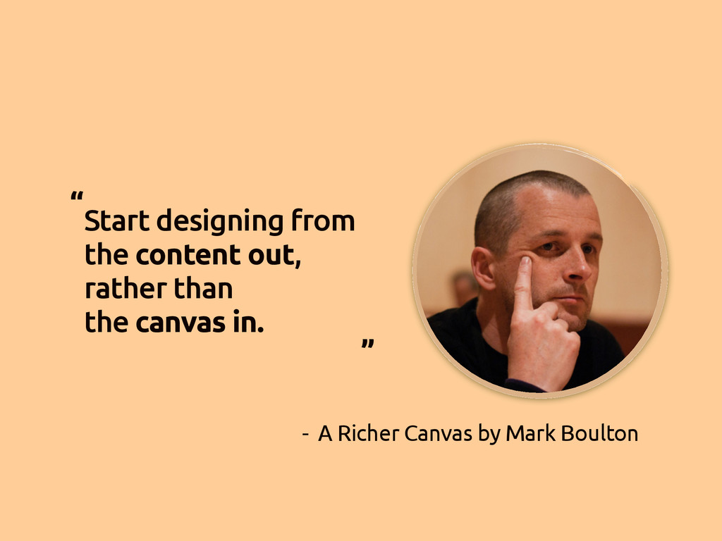 Start designing from the content out, rather th...