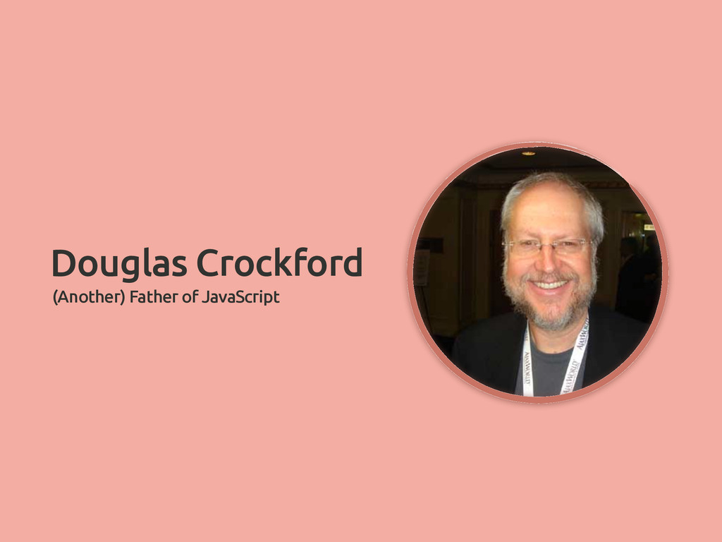 (Another) Father of JavaScript Douglas Crockford