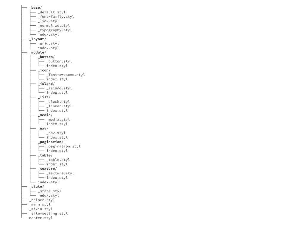 ├── _base/ │ ├── _default.styl │ ├── _font-fami...