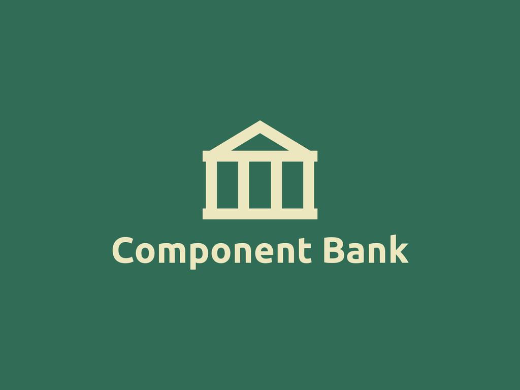 Component Bank