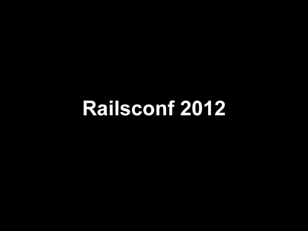 Railsconf 2012
