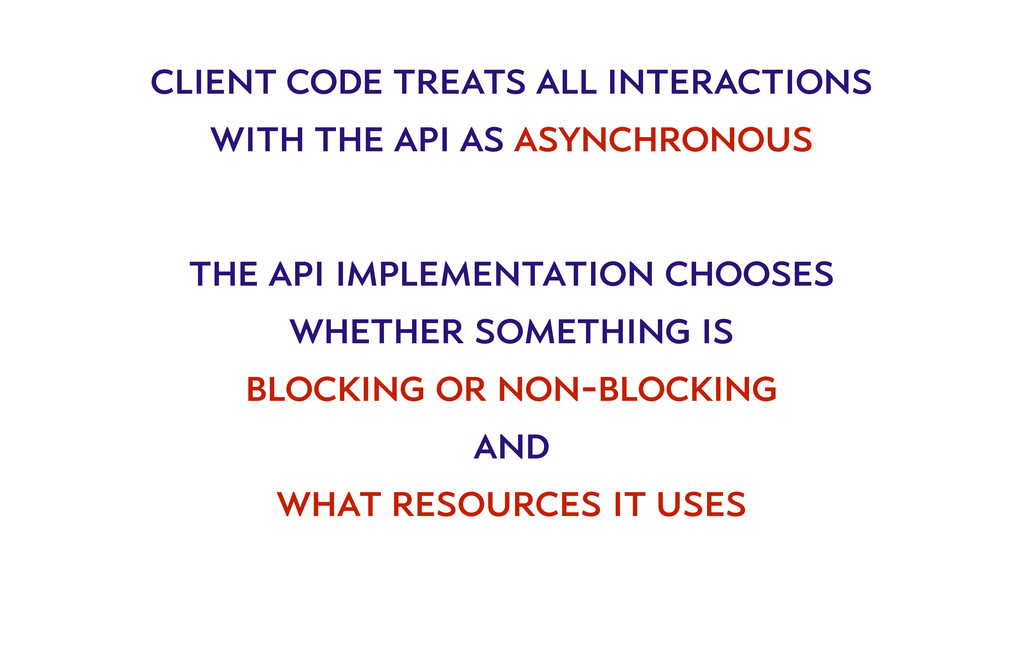 client code treats all interactions with the ap...