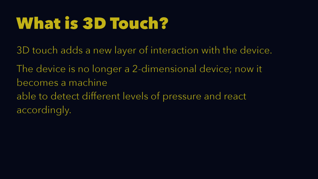 What is 3D Touch? 3D touch adds a new layer of ...