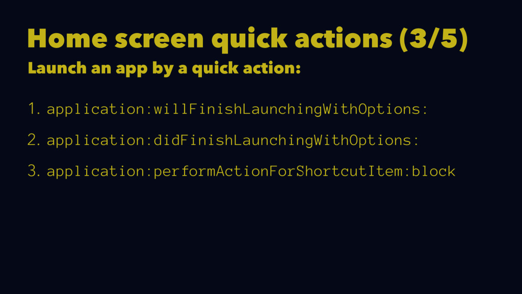 Home screen quick actions (3/5) Launch an app b...