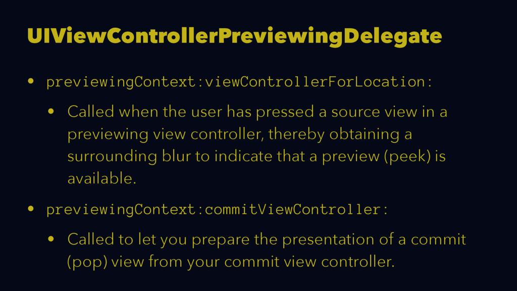 UIViewControllerPreviewingDelegate • previewing...