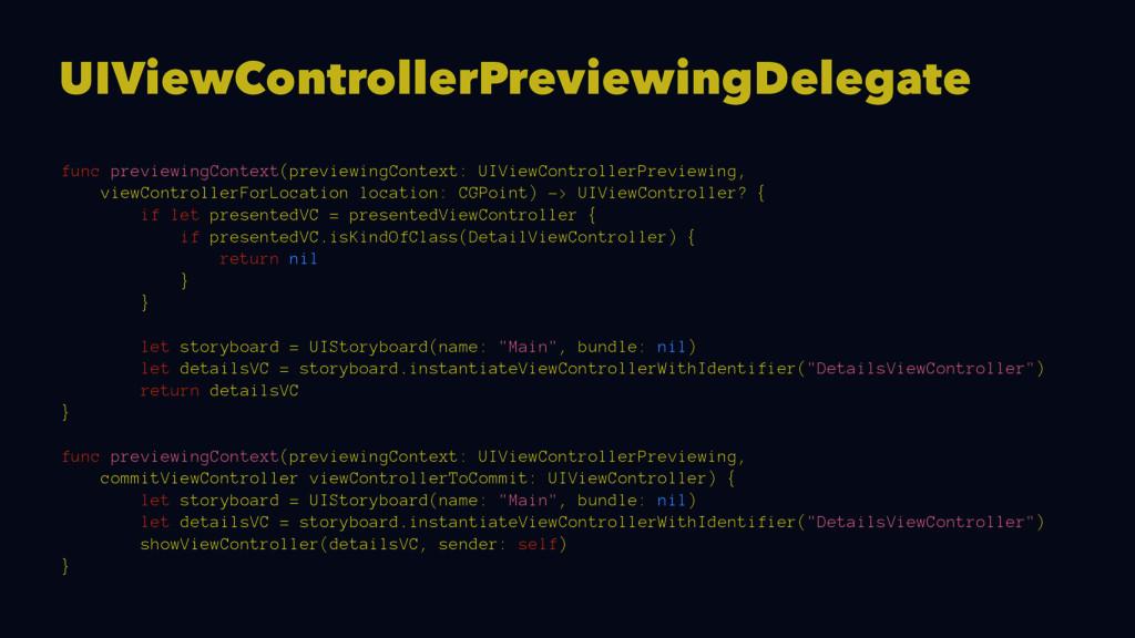 UIViewControllerPreviewingDelegate func preview...