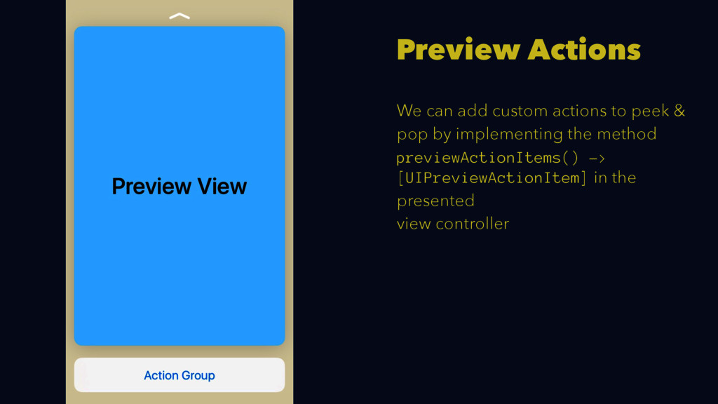 Preview Actions We can add custom actions to pe...