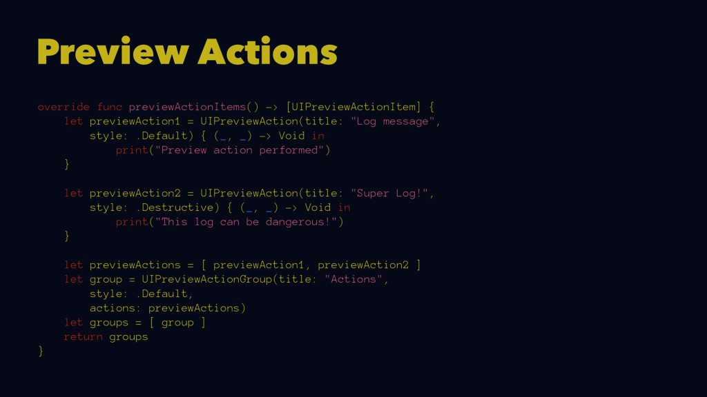 Preview Actions override func previewActionItem...