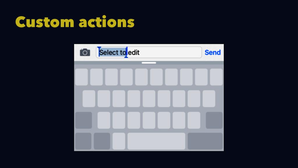 Custom actions