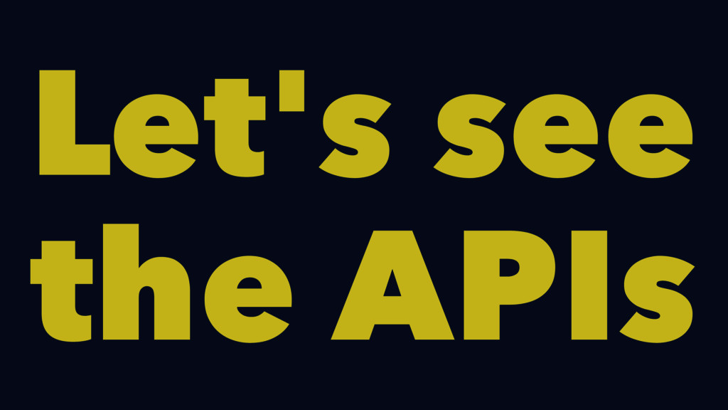 Let's see the APIs