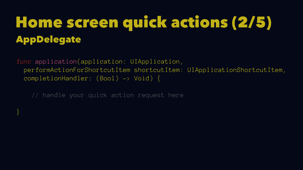 Home screen quick actions (2/5) AppDelegate fun...
