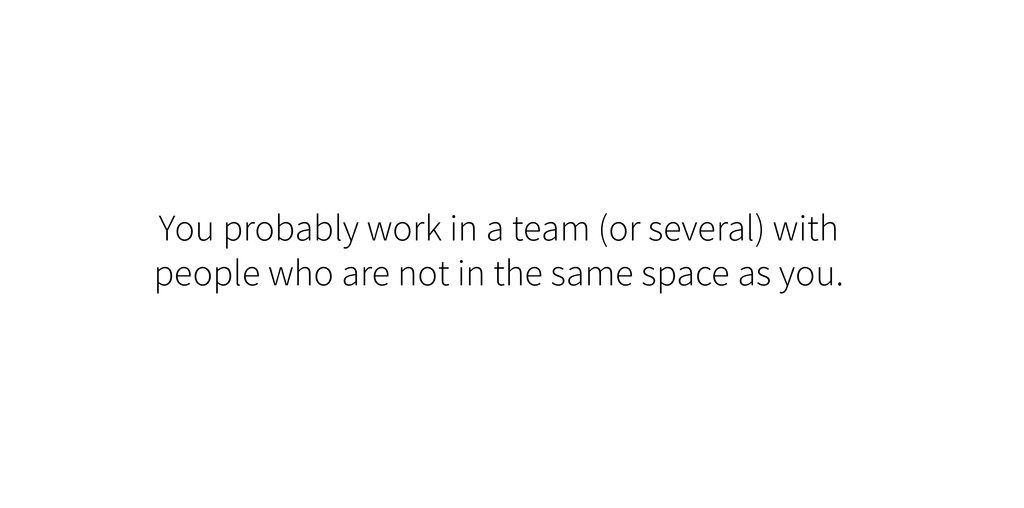You probably work in a team (or several) with p...