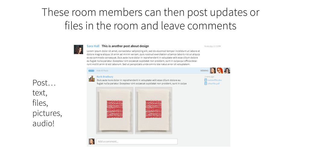 These room members can then post updates or fil...