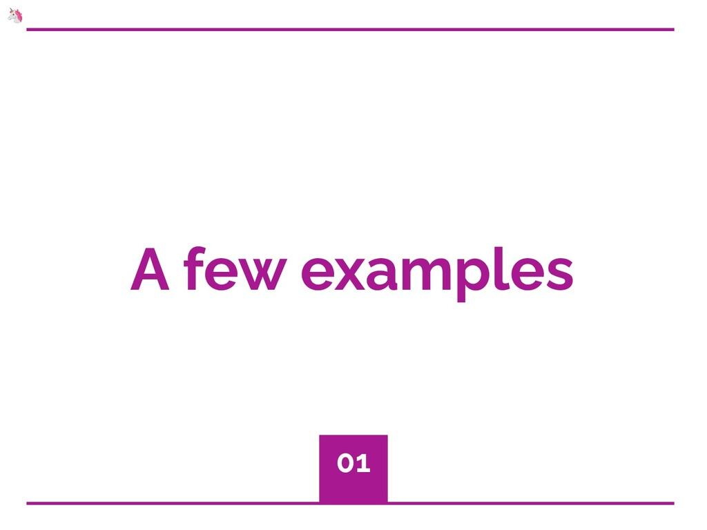 A few examples 01 🦄