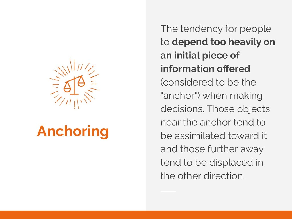 Anchoring The tendency for people to depend too...