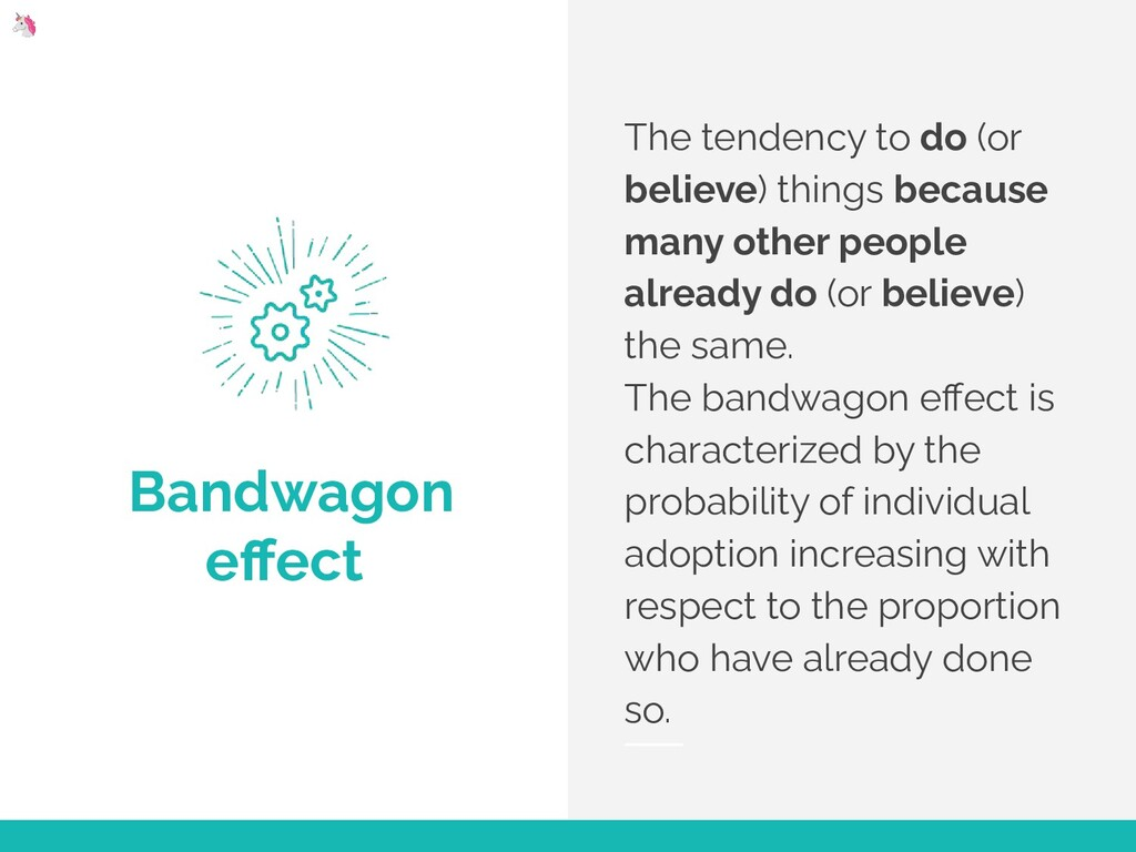 Bandwagon effect The tendency to do (or believe)...