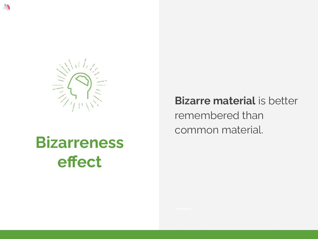Bizarreness effect Bizarre material is better re...