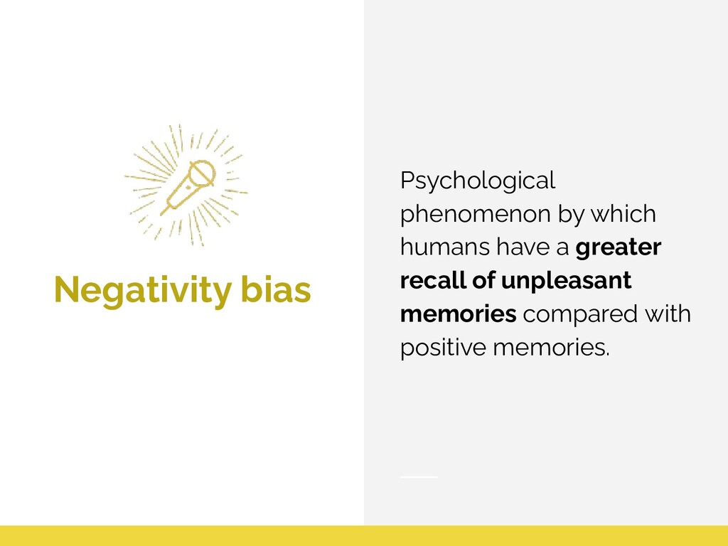 Negativity bias Psychological phenomenon by whi...