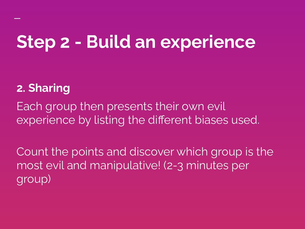 Step 2 - Build an experience 2. Sharing Each gr...