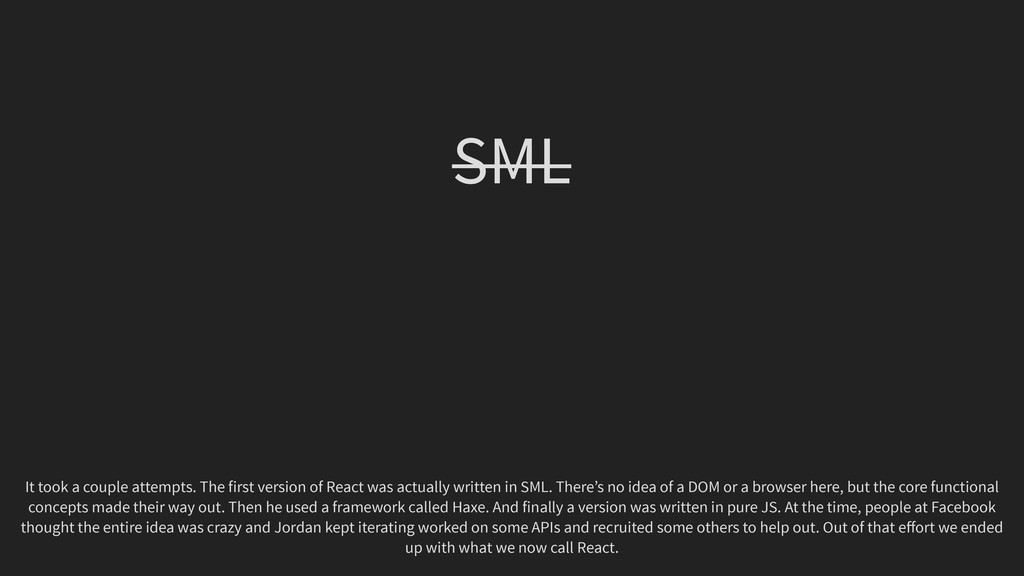 SML It took a couple attempts. The first versio...