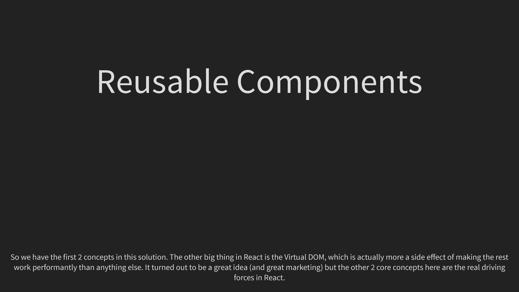 Reusable Components So we have the first 2 conc...