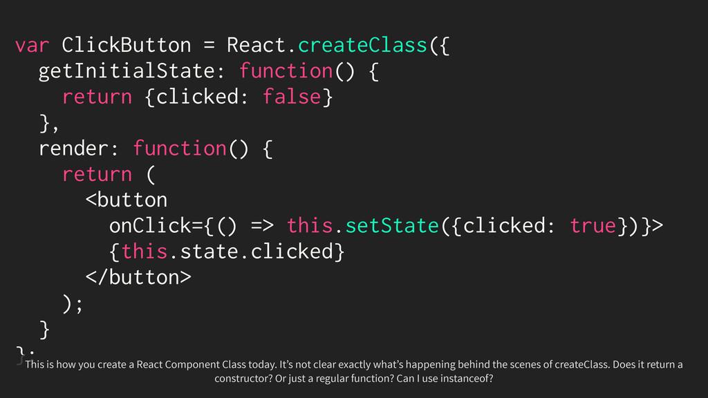 var ClickButton = React.createClass({ getInitia...