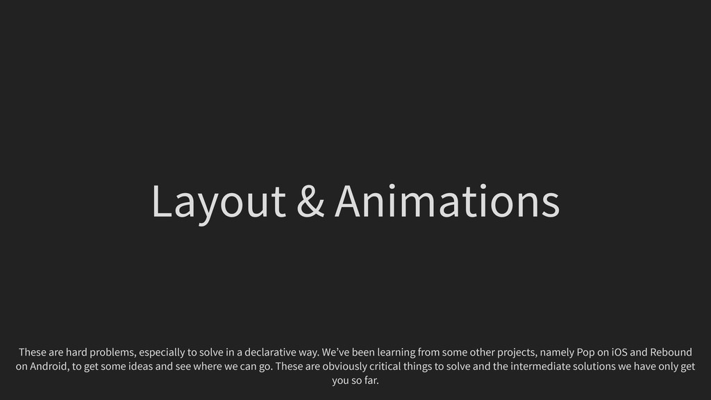 Layout & Animations These are hard problems, es...