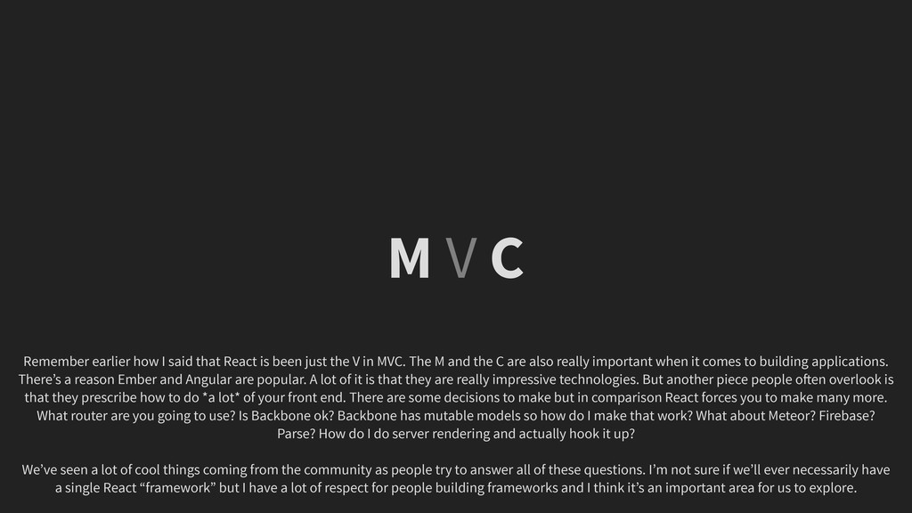M V C Remember earlier how I said that React is...
