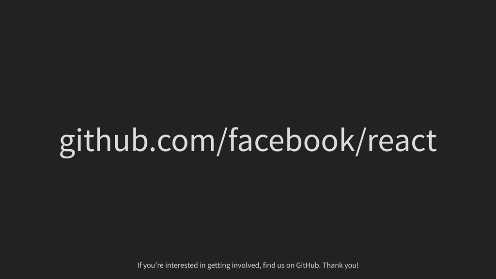 github.com/facebook/react If you're interested ...